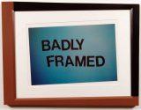 Badly Framed