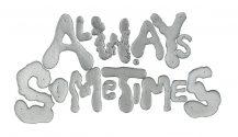 Always Sometimes